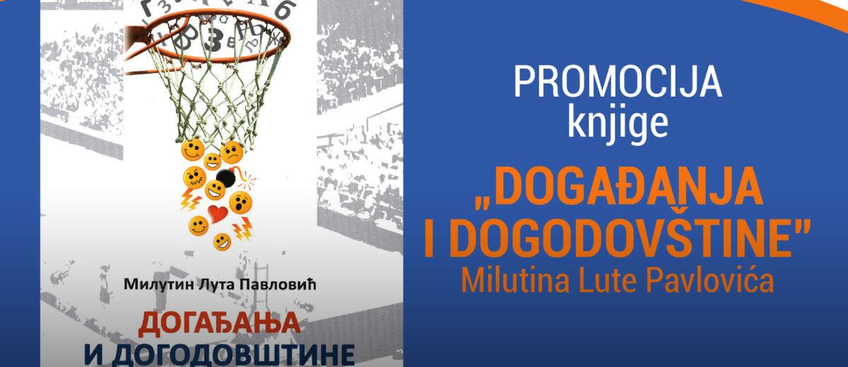 """Promocija knjige Milutina Lute Pavlovića – """"Događanja i dogodovštine"""""""